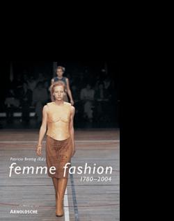 Patricia Brattig (Hg.) FEMME FASHION