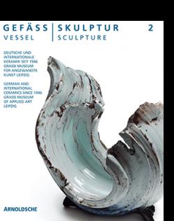 Olaf Thormann (Hg.) GEFÄSS | SKULPTUR 2