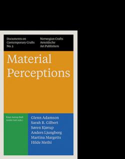 André Gali / Knut Astrup Bull / Norwegian Crafts (eds) MATERIAL PERCEPTIONS   