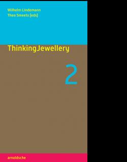 Wilhelm Lindemann / Theo Smeets (eds) THINKINGJEWELERY 2|||